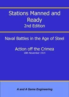Stations Manned and Ready 2nd Edition: Naval Battles in the Age of Steel – Action off the Crimea 18th November 1914