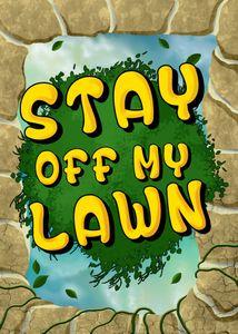Stay Off My Lawn