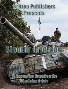 Stealth Invasion: 10 Scenarios Based on the Ukrainian Crisis