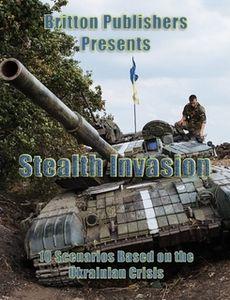 Stealth Invasion: 10 Scenarios Based on the Ukrainian Crisis