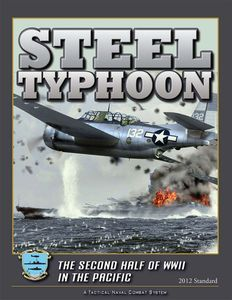 Steel Typhoon: The Second Half of WWII in the Pacific (2012 Standard)