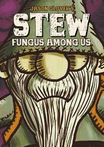 Stew: Fungus Among Us