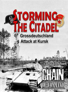 Storming the Citadel: Grossdeutschland Attack at Kursk – A Pint Sized Campaign for Chain of Command