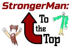 StrongerMan: To the Top