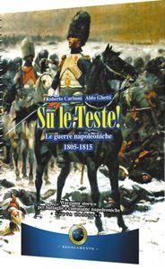 Su le Teste!: Wargame tattico napoleonico