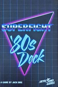 Superfight: The '80's Deck