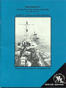 Supermarina I: The First Part of the Mediterranean War – Scenarios and Statistics for Command at Sea