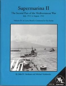 Supermarina II: The Second Part of the Mediterranean War – Volume IV in Larry Bond's Command at Sea Series