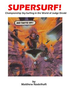 Supersurf! Championship Sky-Surfing in the World of Judge Dredd