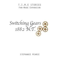 Switching Gears (fan expansion for T.I.M.E Stories)
