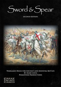 Sword & Spear: Wargames Rules for Ancient and Medieval Battles