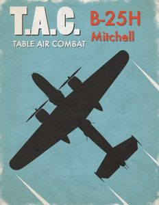 Table Air Combat: B-25H Mitchell