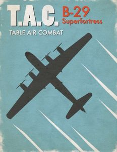 Table Air Combat: B-29 Superfortress
