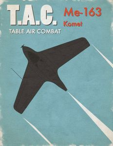Table Air Combat: Me-163 Komet