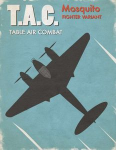 Table Air Combat: Mosquito Fighter variant
