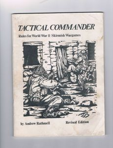 Tactical Commander: Rules for World War II Skirmish Wargames