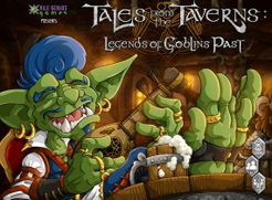 Tales from the Taverns: Legends of Goblins Past