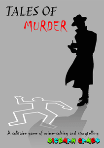 Tales of Murder: A solitaire game of crime-solving and storytelling