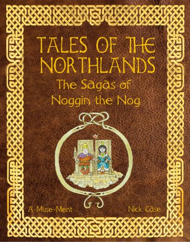 Tales of the Northlands: The Sagas of Noggin the Nog
