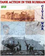 Tank Action in the Russian Civil War 1919