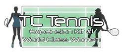 TC Tennis Expansion Kit 1: World Class Women
