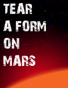 Tear-a-Form on Mars