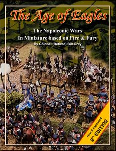 The Age of Eagles (2nd Edition): The Napoleonic Wars in Miniature Based on Fire & Fury