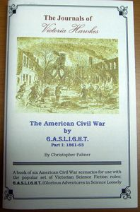 The American Civil War by Gaslight, Part I:1861-63