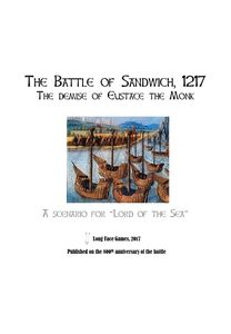 The Battle of Sandwich 1217: The Demise of Eustace the Monk – A Scenario for Lord of the Sea