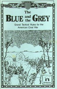 The Blue and the Grey:  Grand Tactical Rules for the American Civil War