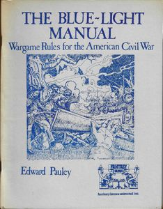 The Blue-Light Manual: Wargame Rules for the American Civil War