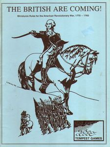 The British Are Coming! Miniatures Rules for the American Revolutionary War, 1775-1783