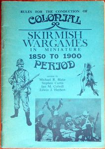 The Colonial Skirmish Wargame Rules 1850-1900