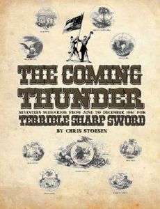 The Coming Thunder: Seventeen Scenarios from June to December 1861 for Terrible Sharp Sword