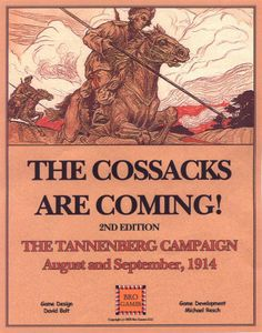 The Cossacks Are Coming!: The Tannenberg Campaign August and September, 1914 – 2nd Edition