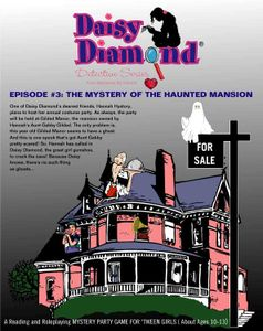 The Daisy Diamond Detective Series: Episode #3 – The Mystery of the Haunted Mansion