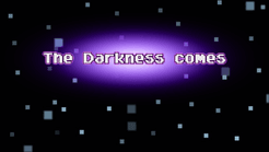 The Darkness Comes