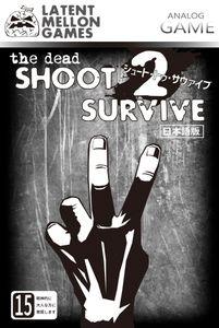 the dead: SHOOT 2 SURVIVE