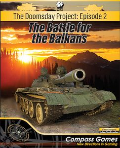 The Doomsday Project: Episode 2 – The Battle for the Balkans