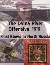 The Dvina River Offensive: Final Blows in North Russia, August 1919