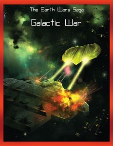 The Earth Wars Saga: Galactic War