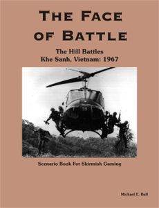 The Face of Battle: The Hill Battles – Khe Sanh, Vietnam: 1967