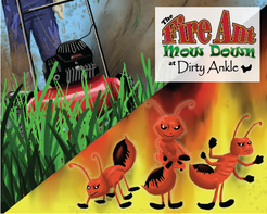 The Fire Ant Mow Down at Dirty Ankle