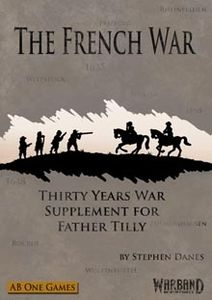 The French War: Thirty Years War Supplement for Father Tilly