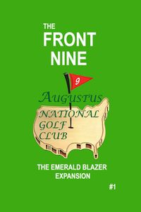 The Front Nine: AUGUSTUS, The Emerald Blazer Expansion