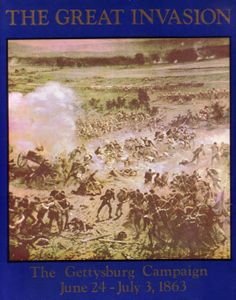 The Great Invasion: The Gettysburg Campaign June 24 – July 3, 1863