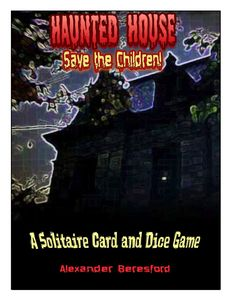 The Haunted House: Save the Children!
