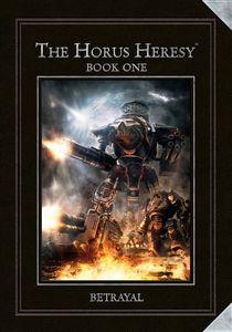 The Horus Heresy Book I: Betrayal