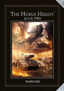 The Horus Heresy Book II: Massacre