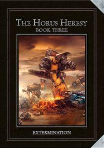 The Horus Heresy: Book Three – Extermination